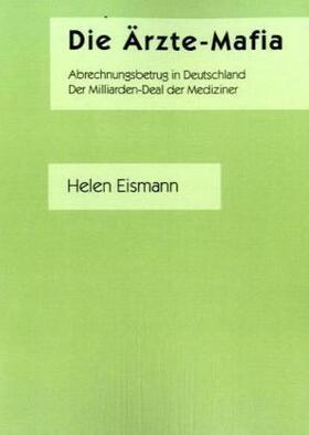 Eismann | Die Ärzte-Mafia | Buch | sack.de