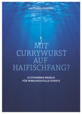 Kindler | Mit Currywurst auf Haifischfang? | Buch | sack.de