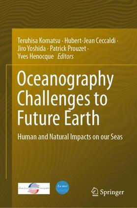 Komatsu / Ceccaldi / Yoshida | Oceanography Challenges to Future Earth | Buch | sack.de