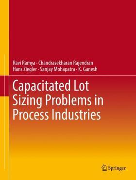 Ramya / Rajendran / Ziegler   Capacitated Lot Sizing Problems in Process Industries   Buch   sack.de