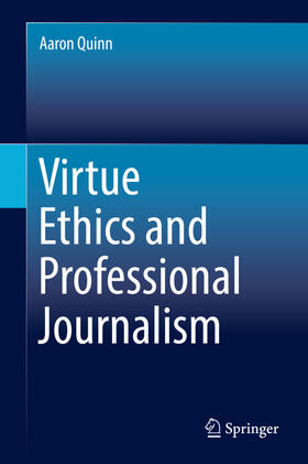 Quinn | Virtue Ethics and Professional Journalism | Buch | sack.de