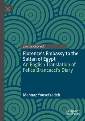 Yousefzadeh   Florence's Embassy to the Sultan of Egypt   Buch   sack.de