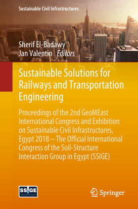 El-Badawy / Valentin | Sustainable Solutions for Railways and Transportation Engineering | Buch | Sack Fachmedien