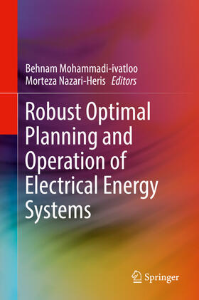Mohammadi-ivatloo / Nazari-Heris | Robust Optimal Planning and Operation of Electrical Energy Systems | Buch | sack.de
