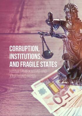 Kassab / Rosen | Corruption, Institutions, and Fragile States | Buch | sack.de