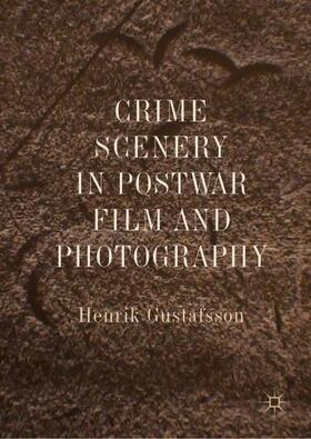Gustafsson | Crime Scenery in Postwar Film and Photography | Buch | sack.de