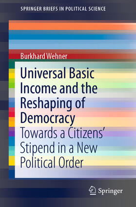 Wehner | Universal Basic Income and the Reshaping of Democracy | Buch | sack.de