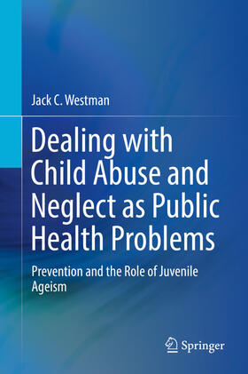 Westman | Dealing with Child Abuse and Neglect as Public Health Problems | Buch | sack.de