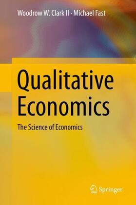 Fast / Clark II | Qualitative Economics | Buch | sack.de