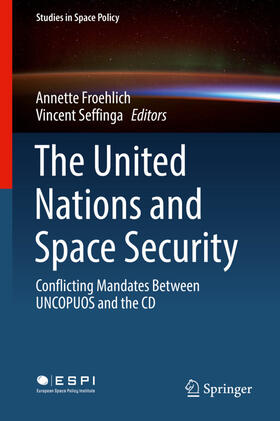 Froehlich / Seffinga   The United Nations and Space Security   Buch   sack.de