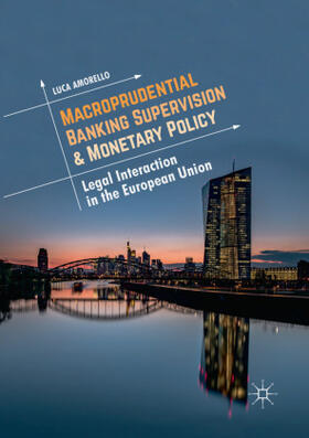 Amorello | Macroprudential Banking Supervision & Monetary Policy | Buch | sack.de