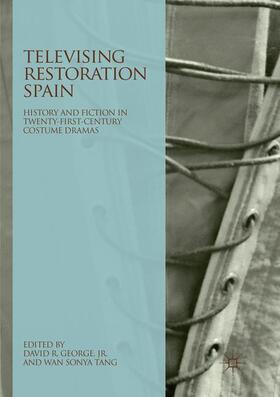 George, Jr. / Tang   Televising Restoration Spain   Buch   sack.de