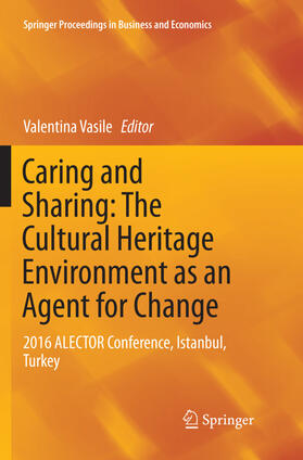 Vasile   Caring and Sharing: The Cultural Heritage Environment as an Agent for Change   Buch   sack.de