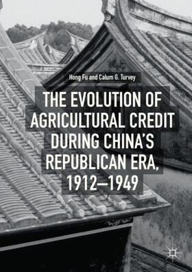 Turvey / Fu   The Evolution of Agricultural Credit during China's Republican Era, 1912-1949   Buch   sack.de