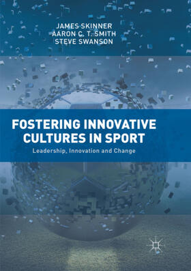 Skinner / Smith / Swanson | Fostering Innovative Cultures in Sport | Buch | sack.de