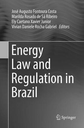 Fontoura Costa / Rocha Gabriel / Xavier Junior | Energy Law and Regulation in Brazil | Buch | sack.de
