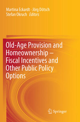 Eckardt / Okruch / Dötsch | Old-Age Provision and Homeownership - Fiscal Incentives and Other Public Policy Options | Buch | sack.de