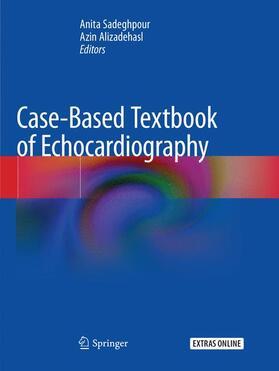 Sadeghpour / Alizadehasl | Case-Based Textbook of Echocardiography | Buch | sack.de