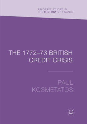 Kosmetatos   The 1772-73 British Credit Crisis   Buch   sack.de