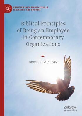 Winston | Biblical Principles of Being an Employee in Contemporary Organizations | Buch | sack.de