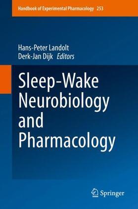 Landolt / Dijk | Sleep-Wake Neurobiology and Pharmacology | Buch | sack.de