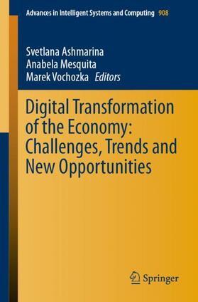 Ashmarina / Mesquita / Vochozka   Digital Transformation of the Economy: Challenges, Trends and New Opportunities   Buch   sack.de
