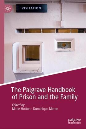 Hutton / Moran | The Palgrave Handbook of Prison and the Family | Buch | sack.de