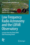 Heald / McKean / Pizzo |  Low Frequency Radio Astronomy and the LOFAR Observatory | Buch |  Sack Fachmedien