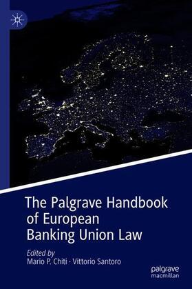 Chiti / Santoro | The Palgrave Handbook of European Banking Union Law | Buch | sack.de