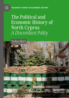 Ekici | The Political and Economic History of North Cyprus | Buch | sack.de