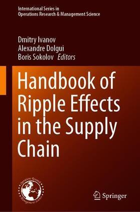 Ivanov / Dolgui / Sokolov | Handbook of Ripple Effects in the Supply Chain | Buch | sack.de