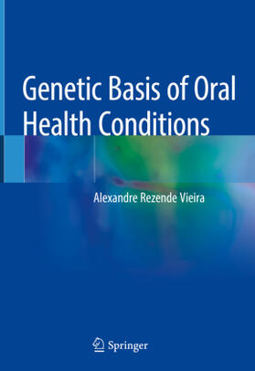 Vieira | Genetic Basis of Oral Health Conditions | Buch | sack.de