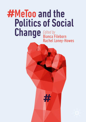 Fileborn / Loney-Howes | #MeToo and the Politics of Social Change | Buch | sack.de