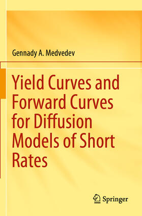 Medvedev | Yield Curves and Forward Curves for Diffusion Models of Short Rates | Buch | sack.de