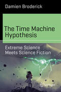 Broderick    The Time Machine Hypothesis   Buch    Sack Fachmedien