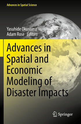 Okuyama / Rose | Advances in Spatial and Economic Modeling of Disaster Impacts | Buch | sack.de