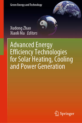 Zhao / Ma | Advanced Energy Efficiency Technologies for Solar Heating, Cooling and Power Generation | Buch | sack.de