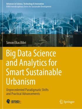Bibri | Big Data Science and Analytics for Smart Sustainable Urbanism | Buch | sack.de