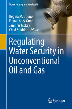 Buono / López Gunn / McKay | Regulating Water Security in Unconventional Oil and Gas | Buch | sack.de