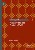 Bond    Plurality and the Poetics of Self   Buch    Sack Fachmedien