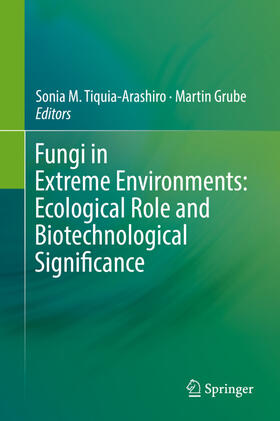 Tiquia-Arashiro / Grube | Fungi in Extreme Environments: Ecological Role and Biotechnological Significance | Buch | sack.de