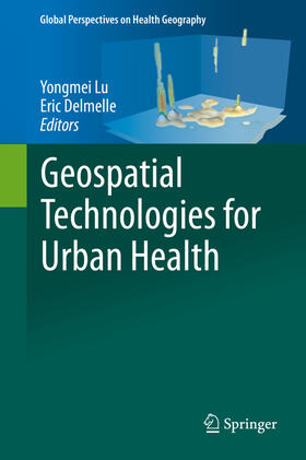 Lu / Delmelle | Geospatial Technologies for Urban Health | Buch | sack.de