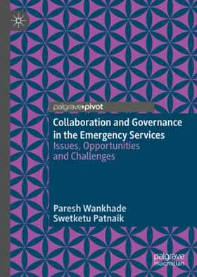Patnaik / Wankhade | Collaboration and Governance in the Emergency Services | Buch | sack.de