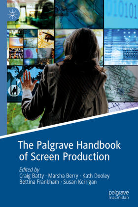 Batty / Berry / Dooley | The Palgrave Handbook of Screen Production | Buch | sack.de