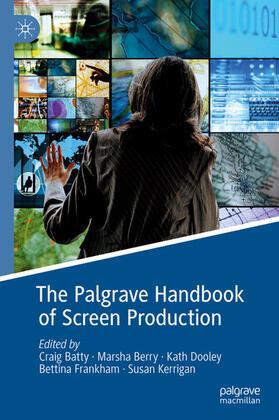 Batty / Berry / Dooley | The Palgrave Handbook of Screen Production | E-Book | sack.de