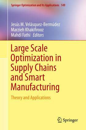 Velásquez-Bermúdez / Khakifirooz / Fathi | Large Scale Optimization in Supply Chains and Smart Manufacturing | Buch | sack.de