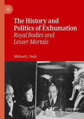 Nash | The History and Politics of Exhumation | Buch | sack.de