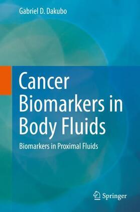 Dakubo | Cancer Biomarkers in Body Fluids | Buch | sack.de