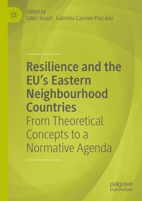 Rouet / Pascariu | Resilience and the EU's Eastern Neighbourhood Countries | Buch | sack.de