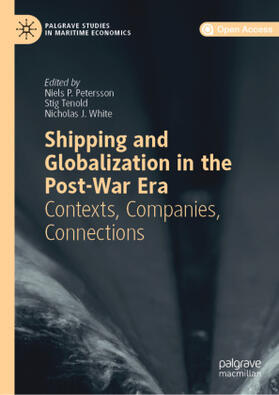 Petersson / Tenold / White   Shipping and Globalization in the Post-War Era   Buch   sack.de